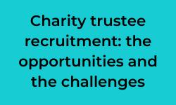 Blog: Challenges in trustee recruitment